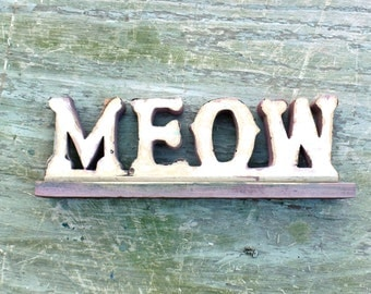 Meow Sign, Cat Decor, Recycled Wood Sign, Cat Sign, Kitten Decor, Pet sign, Wooden Sign, Pet Decor, Feminist Sign