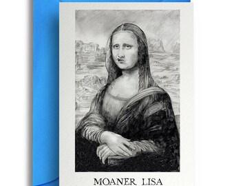 Moaner Lisa Card