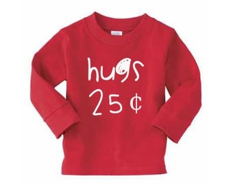 Hugs 25 Cents Toddler Long Sleeve Shirt Valentines Day Gift Kids Boys Girls Valentines Shirt Toddler Boys Valentines Day Outfit Tshirt