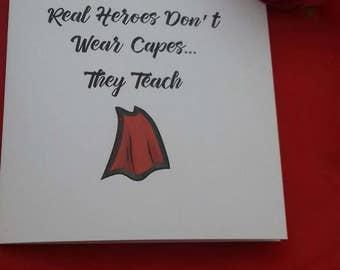Real Heroes Don't Wear Capes They Teach Card, Teacher Cards, Thank You Cards, Education Card, Best Teacher, Preschool Cards, Teaching Card