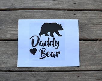Daddy Bear~ Vinyl Decal ~ Vinyl Decal ~ Personalized Decal