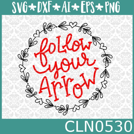 CLN0530 Follow Your Arrow Hand Lettered Monogram Circle SVG DXF Ai Eps PNG Vector Instant Download Commercial Cut File Cricut Silhouette