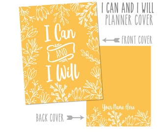 Personalized Planner Cover ~ I Can and I Will ~ Made to fit all Happy Planner, Erin Condren and Recollections Planners