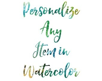 Personalize Any Watercolor Item, Customize A Watercolor Listing, Custom Watercolor, Watercolor Font, Watercolor Typography
