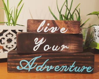 Block Signs// Live Your Adventure// Set of 3 Recycled Wood Signs// Stackable Wood Signs