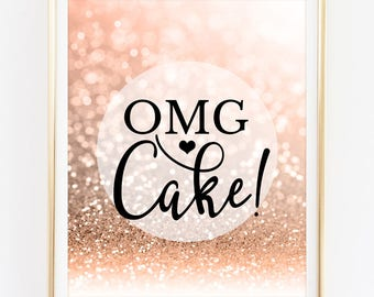 Omg Cake Sign Wedding Decor Sweet Table Candy Buffet Dessert Table Sign Rose Gold Wedding Bridal Shower Baby Birthday Party Decor PRINTABLE