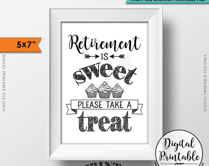 """Retirement Party Sign, Retirement is Sweet Please Take a Treat Retirement Sign, Sweet Treat Cupcake Sign, 5x7"""" Printable Instant Download"""