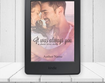 It was Always You Pre-made Ebook Kindle Mobi Epub Book Cover Plus Extras