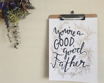 You're a good, good Father- Frameable Quote