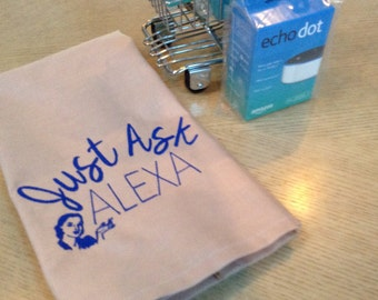 Amazon Dot, Amazon Echo, Amazon Tap, Alexa, Just Ask Alexa, linen towel, dot towel, unique gift, embroidered towel