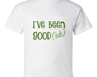 I've Been Good(ish) Kid's Christmas T-Shirt