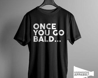Once You Go Bald Men's T-Shirt Humour Tee