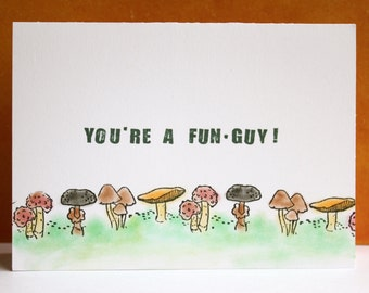 Funny fungi Valentine's Day card ~ 'You're a fun-guy!'