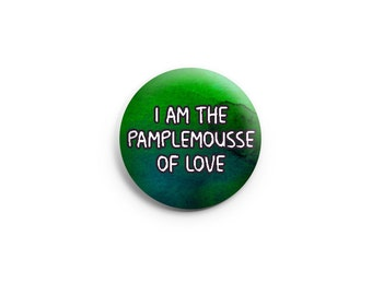 "Funny button or magnet - Pamplemousse of Love - 1.25"" pinback button, funny pin, funny badge, stocking stuffer"