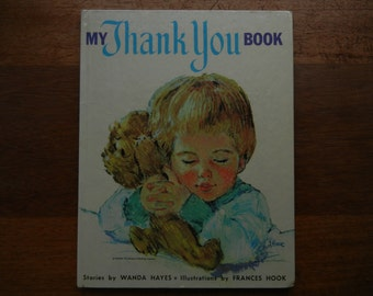 My Thank You Book by Wanda Hayes ~ Illustrated by Frances Hook ~ 1964