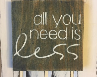 All You Need is Less on Reclaimed Wood, Gallery Wall, Sign Wall, White on Worn Navy Distressed, Minimalist , Gift for Her