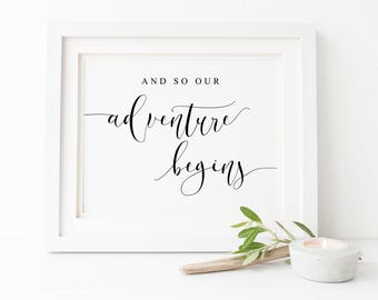 And So Our Adventure Begins Wedding Sign-Adeventure Begins Sign-Wedding Signs-Wedding Printables-Wedding Reception Sign-Table Signs.
