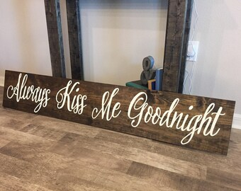 """Rustic Decor Wood Sign Always Kiss Me Goodnight - 11""""x60"""" - Shabby Chic Over Bed Wood Hand Painted (Item Number PWS0130014)"""