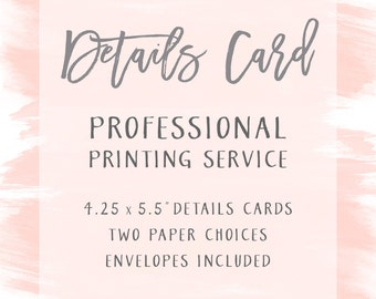 """Professional Printing Add-On  //  4.25x5.5"""" Details Cards  // FREE shipping in the US"""
