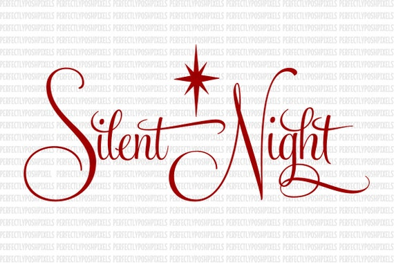 Silent Night Christmas Svg Dxf Eps Png Jpg Silhouette Studio