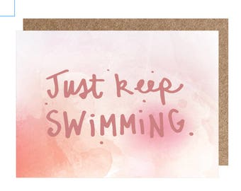 Greeting card - encouragement card - illustrated card - Meaningful card - just keep swimming card - keep going- card for a friend