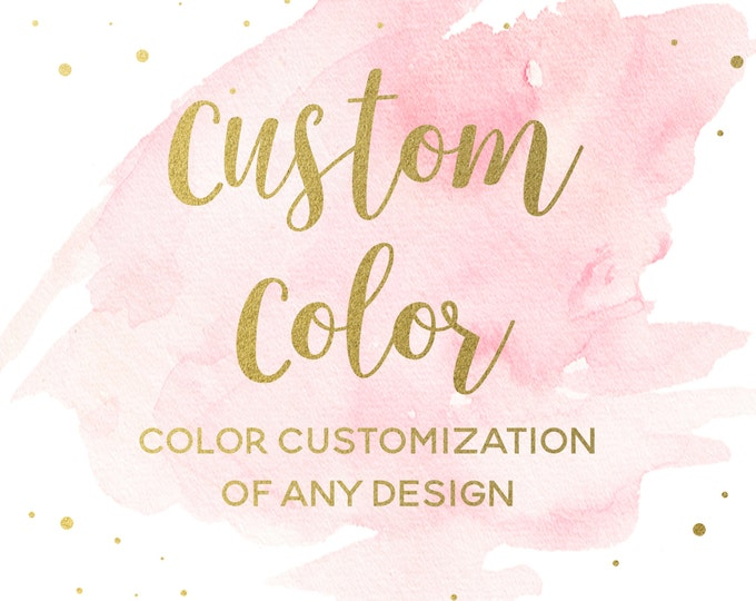 Custom Color Changes to Existing Design, Add-on