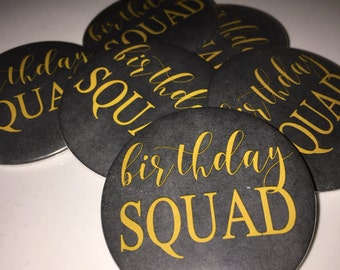 Birthday Squad Buttons, Birthday Party Decor, Birthday Party Favor, Squad, Black and Gold, Birthday Buttons, Birthday Pins, Party Favor
