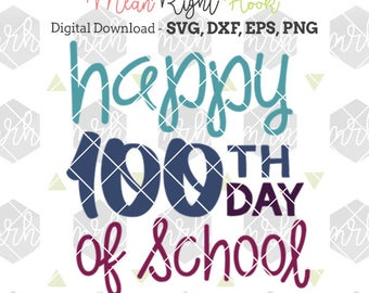 Happy 100th Day of School Svg, 100 days Svg, Teacher SVG, School svg, INSTANT DOWNLOAD designs for cutting machines - svg, png, dxf, eps