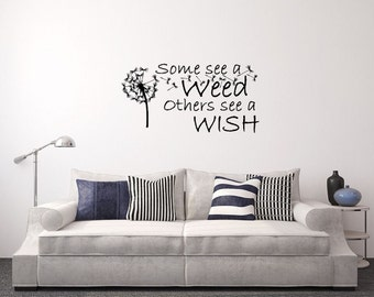 Some see a weed others see a wish vinyl Wall decal
