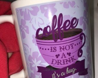 Coffee is a Hug Mug