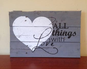 Do All Things With Love Sign