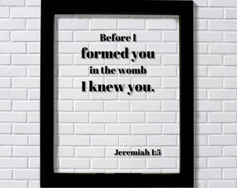 Jeremiah 1:5 - Before I formed you in the womb I knew you. - Floating Scripture Bible Verse Christian Religious - Nursery Decor Baby Print