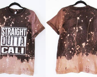 Straight outta cali or Make your own t shirts ombre bleached shirt S-2XL