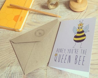 Honey, you're the Queen Bee PRINTABLE / DIGITAL Greeting Card