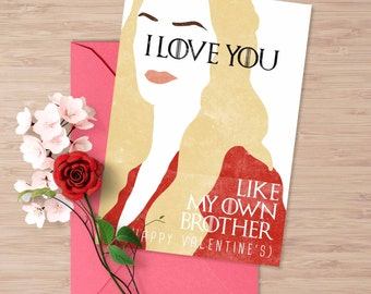Funny Game of Thrones valentine's card, Cercei Lannister I love you like my own brother, hear me roar, card for him, Thrones fan vday card
