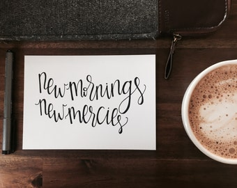 Hand Lettered- New Mornings New Mercies