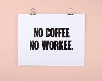 No Coffee Letterpress Print