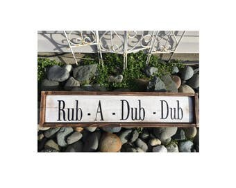 Rub - A - Dub - Dub - rustic farmhouse style bathroom wood decor piece