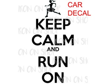 Keep Calm and Run On Car Decal Sticker (11 colors available)