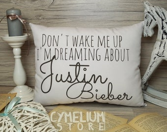 6 colors - Don't wake me up - Justin Bieber - hand made pillow