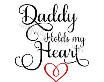 Daddy holds my heart  samantha font svg
