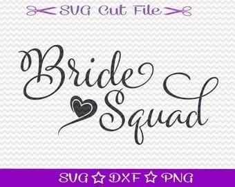 Bride Squad SVG File / Bachelorette SVG File / Wedding SVg Cut File / Bridal Shower Svg