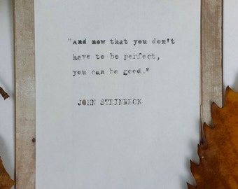 Steinbeck (You can be good) Quote