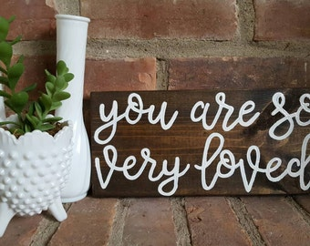 You are so very loved Wood Sign