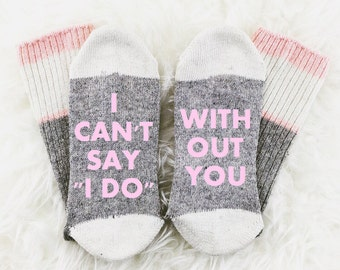 Bridesmaid Proposal, Wine Socks, If You Can Read This Bring Me Wine Socks, I Can't Say I Do Without You, Photography Prop,