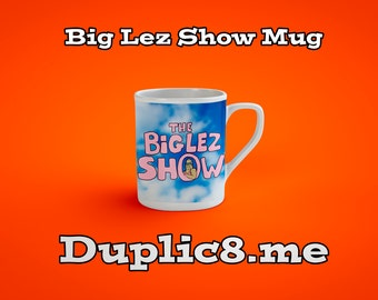 Custom The Big Lez Show mug