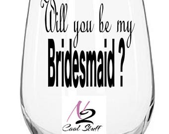 will you be my Bridesmaids ? decals