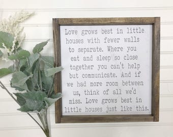 Love grows best in little houses like this-Wall Decor- Farmhouse Wood Sign- Rustic Wood Sign