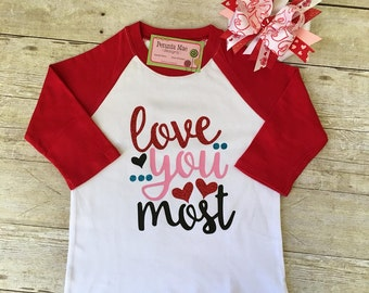 Love You MOST Shirt