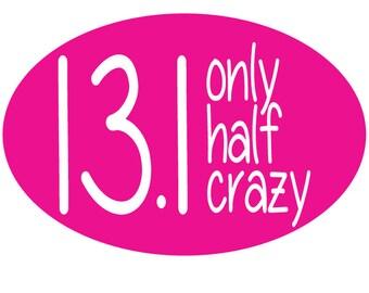 13.1 Only Half Crazy Pink Magnet
